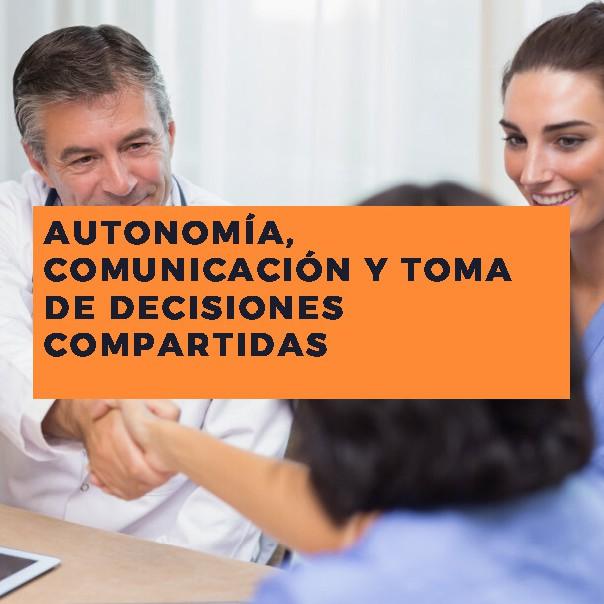 Autonomía, comunicación y toma de decisiones compartidas