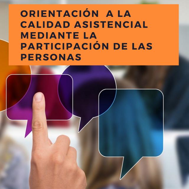 Orientación a la calidad asistencial mediante la participación de las personas